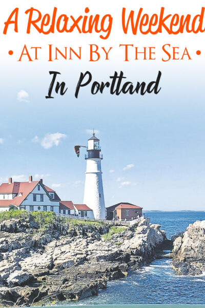 A relaxing weekend at Inn By The Sea in Portland