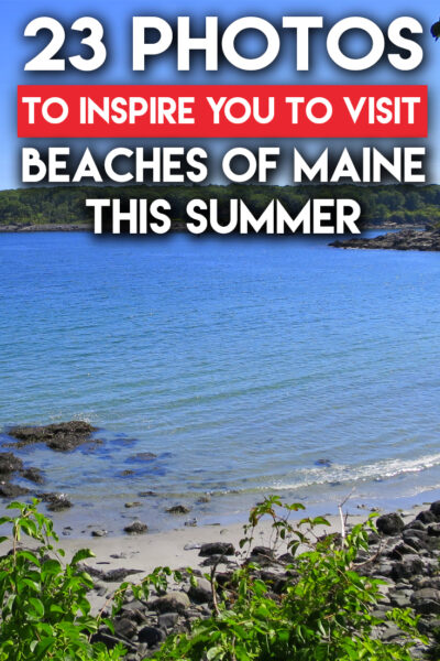 23 Photos to inspire you to visit Maine Beaches in Summer