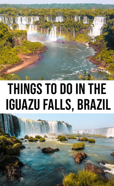 Top things to do in the Iguazu Falls, Brazil