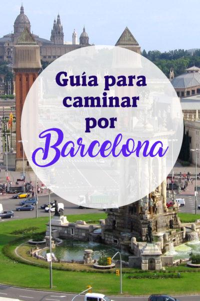 Guía para caminar por Barcelona