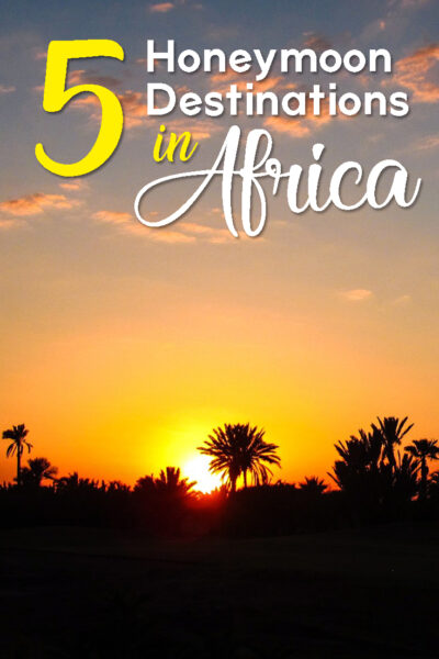 The best honeymoon destinations in Africa