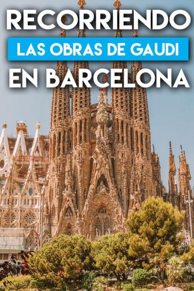 Recorriendo las obras de Gaudí en Barcelona
