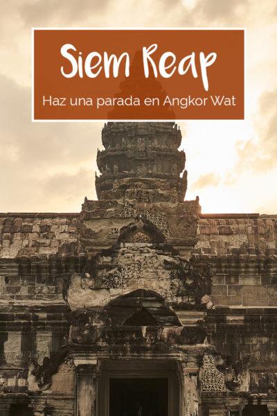 Cosas Que Hacer en Siem Reap y Angkor Wat en Camboya
