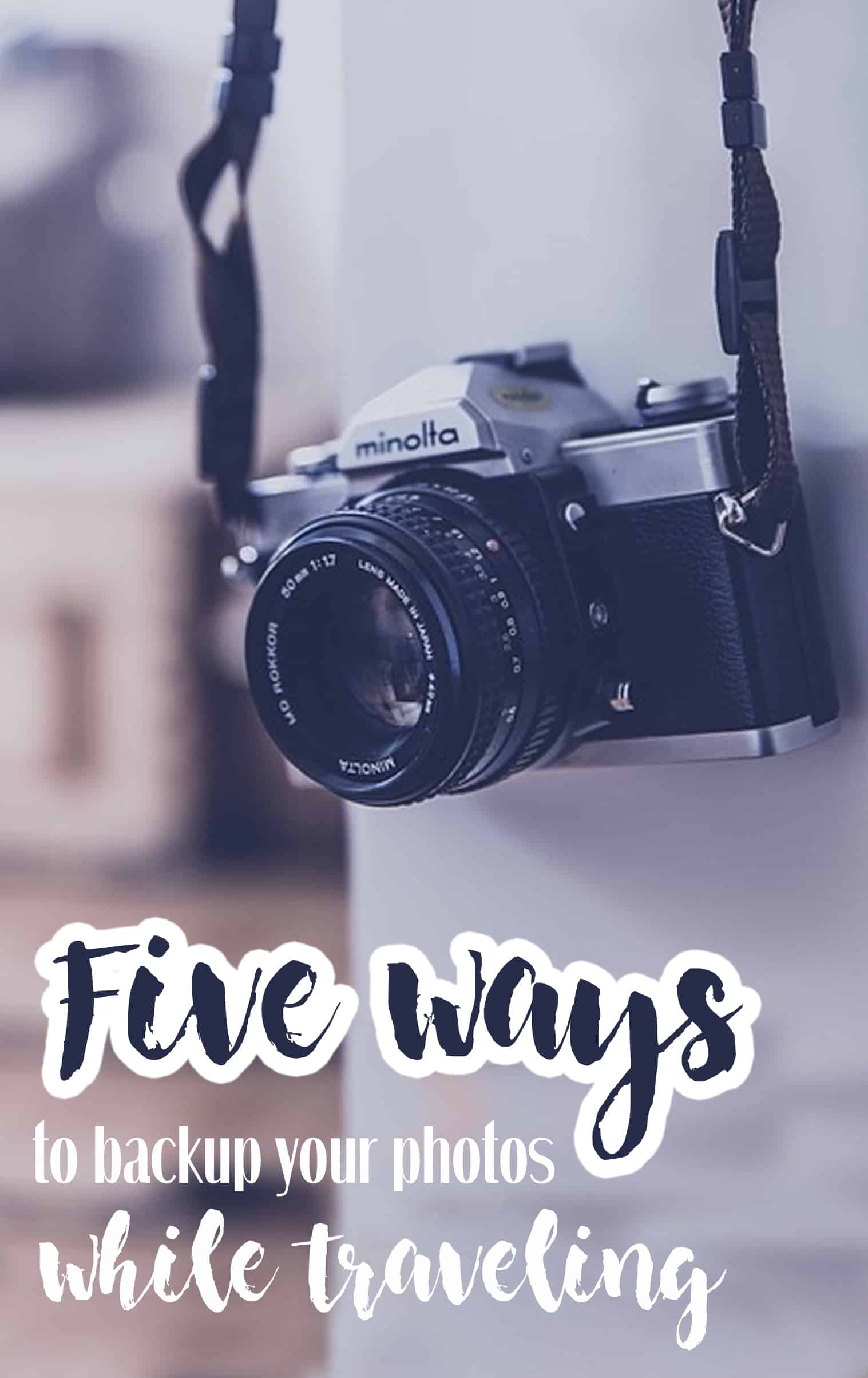 Five aways to back up your photos while traveling