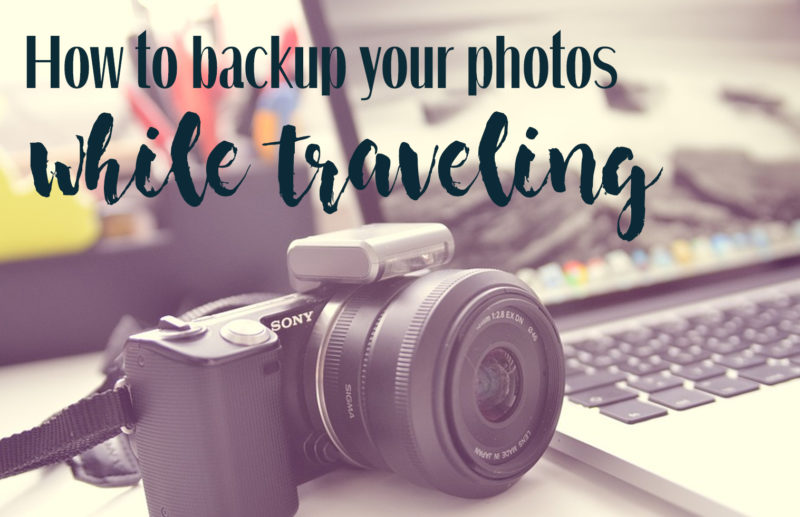 How to back up your photos while traveling