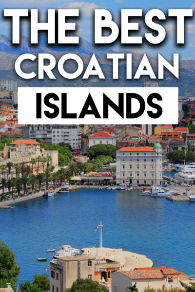 An Island Hopper's Guide to The Best Croatian Islands Near Split: Visit the best islands in Croatia