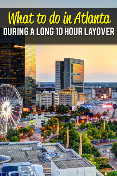 What to do in Atlanta during a 10 hours long layover
