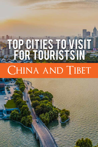 Top cities to visit for tourists in China and Tibet