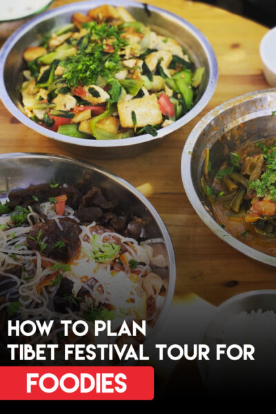 How to plan a Tibet Festival Tour for Foodies