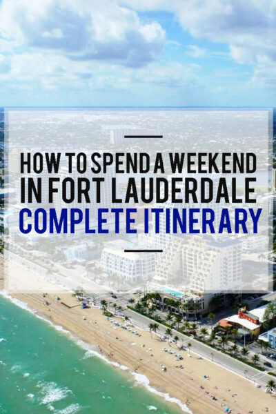 How To Spend a Weekend in Fort Lauderdale: Complete Itinerary