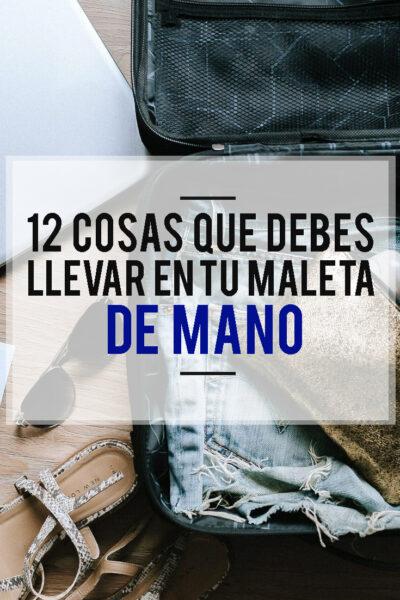 12 cosas que debes llevar en tu maleta de mano