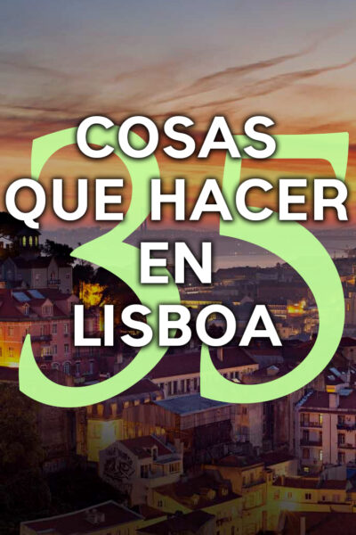 Las mejores cosas que hacer en Lisboa, Portugal