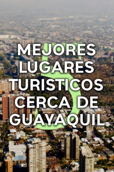 5 lugares que debes visitar a las afueras de Guayaquil, Ecuador