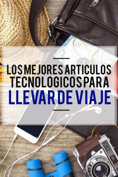 Los artículos tecnológicos que debes llevar en tu próximo viaje