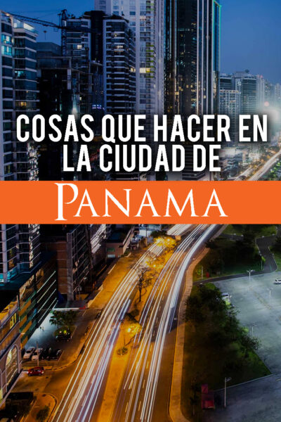 Las mejores cosas que hacer en Panama