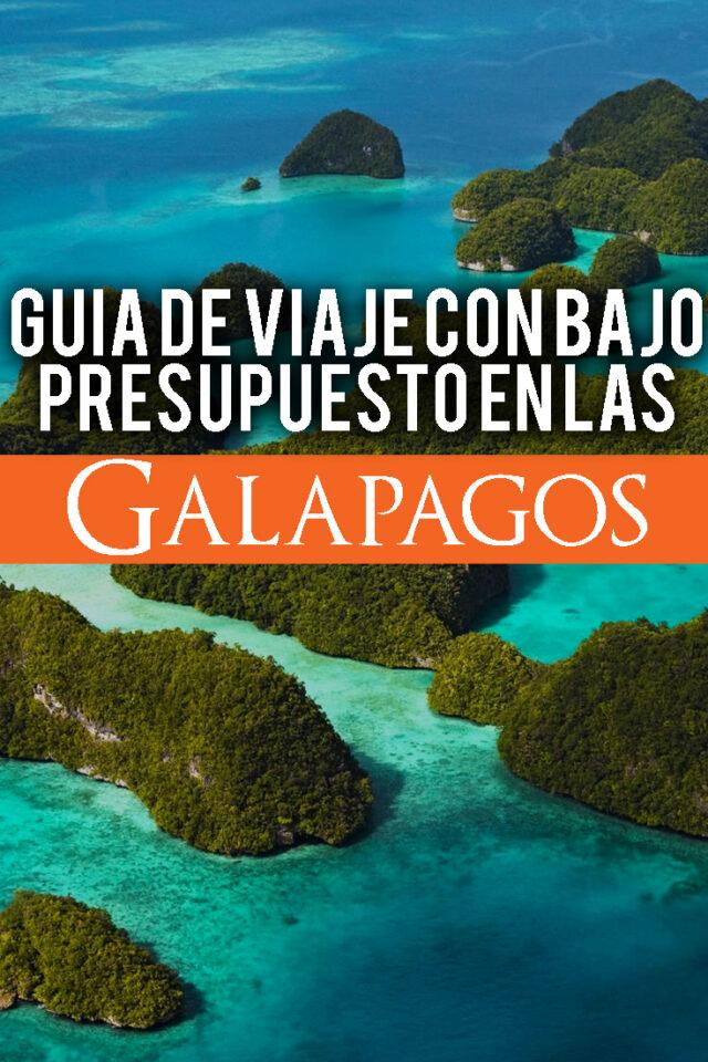Guía completa para viajar a las islas Galapagos en Ecuador con un presupuesto bajo