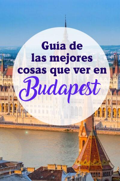 Guia de las mejores cosas que hacer en Budapest