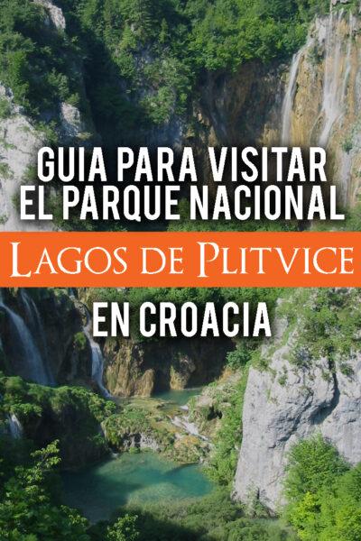 Guía para visitar el Parque Nacional Lagos de Plitvice en Croacia