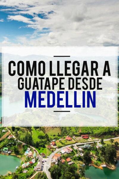 Cómo llegar a Guatapé desde Medellín