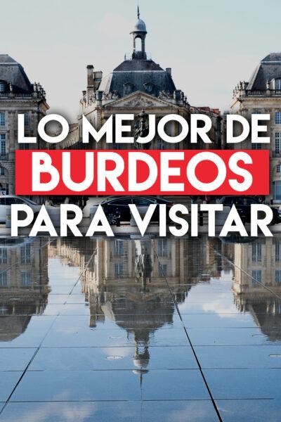 Los mejores lugares para visitar en Burdeos