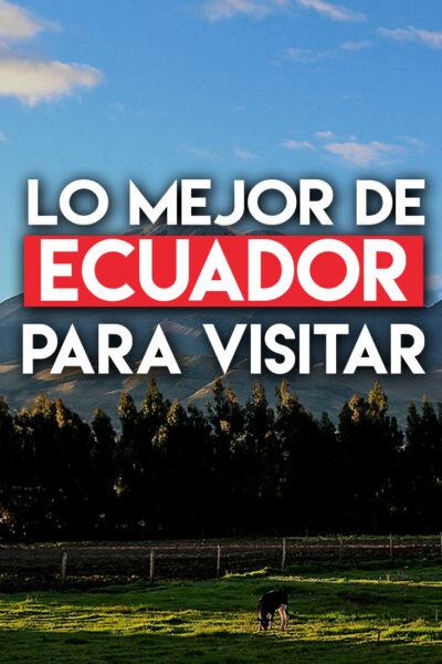 Los mejores lugares para visitar en Ecuador