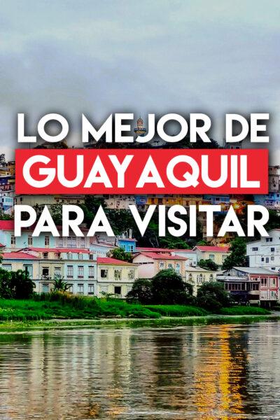 Los mejores lugares para visitar en Guayaquil