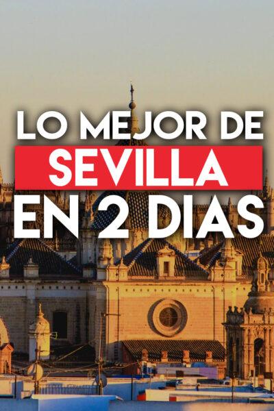 Los mejores lugares para visitar en Sevilla en dos días