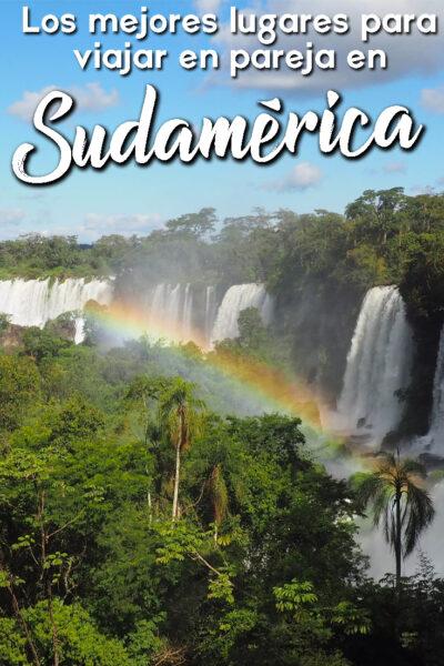 Los mejores lugares para viajar en pareja en Sudamérica