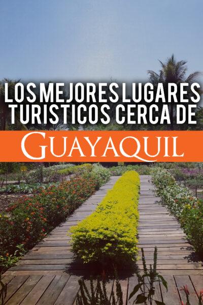 Los mejores lugares para visitar cerca de Guayaquil
