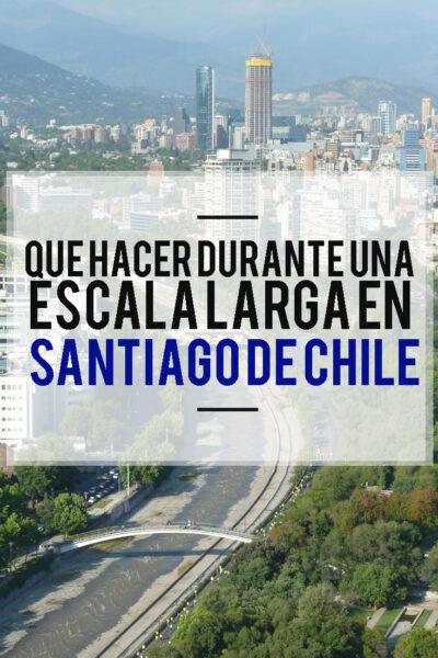Que hacer durante una escala larga en Santiago de Chile