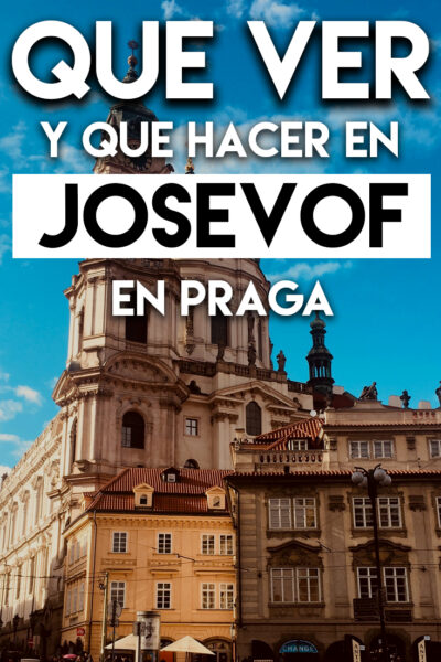 Qué ver y Qué hacer en el Barrio de Josevof en Prag