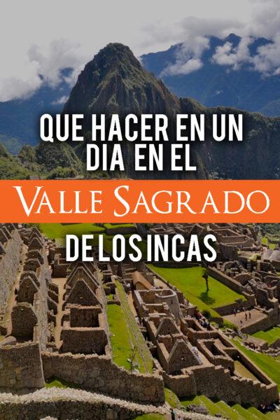 Qué ver y Qué hacer en el Valle Sagrado de los Incas