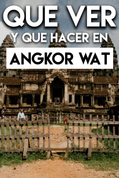 Qué ver y Qué hacer en Angkor Wat