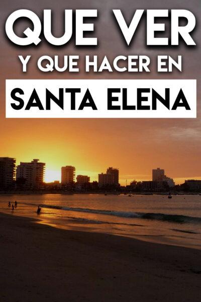 Qué ver y Qué hacer en Santa Elena