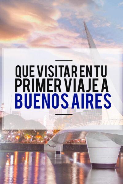 Que visitar en tu primer viaje a Buenos Aires