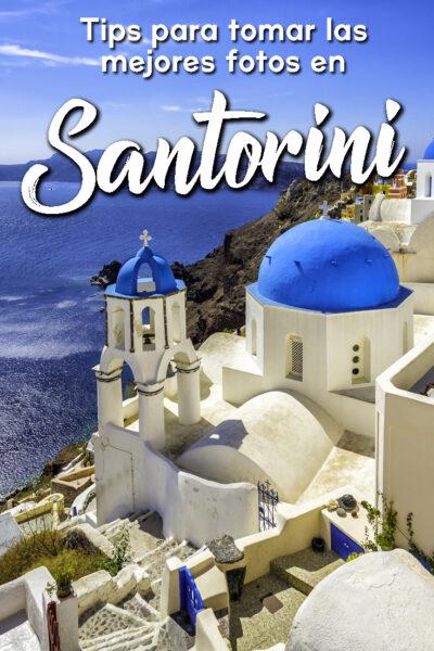 Tips para tomar las mejores fotos en Santorini