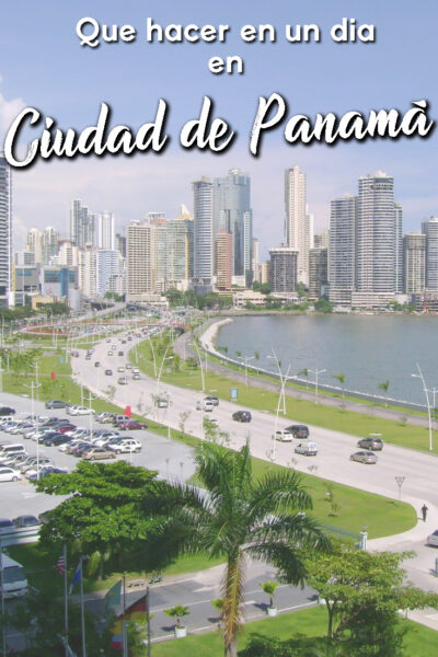 Qué ver y Qué hacer en un día en Ciudad de Panamá