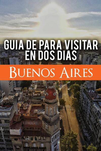 Guia para Visitar en Dos Dias Buenos Aires