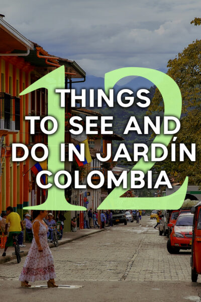 12 best things to do in Jardin Colombia
