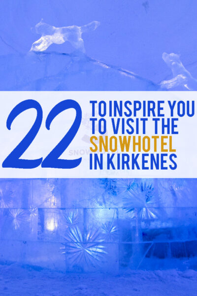 22 photos to inspire you to visit the Snowhotel in Kirkenes