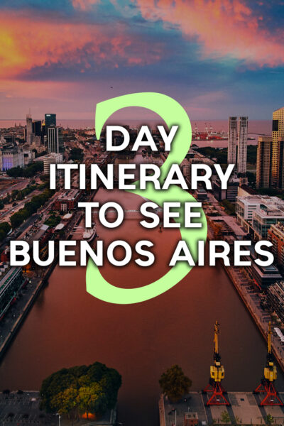 The best 3 day itinerary to see Buenos Aires