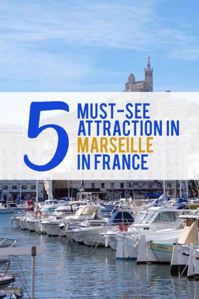5 Must-See Attraction in Marseille in France