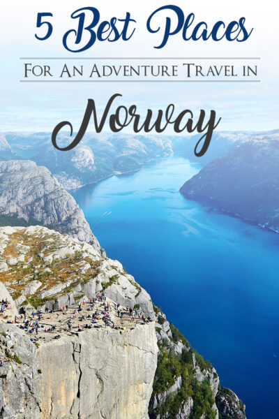 5 Best Places For an Adventure Travel in Norway