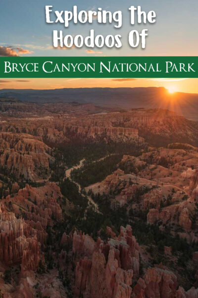 Exploring The Hoodos of Bryce Canyon National Park
