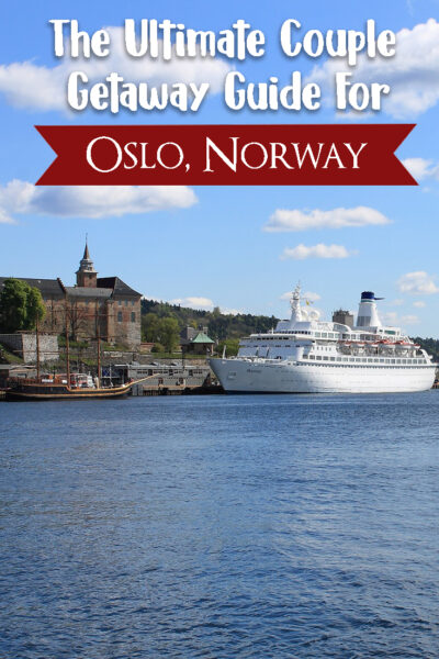 The ultimate couple getaway guide for Oslo, Norway