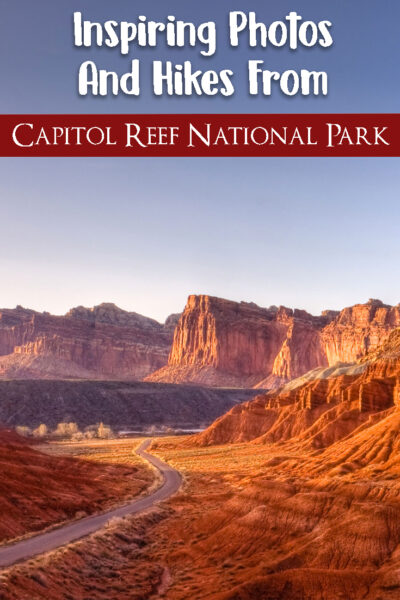 Inspiring Photos And Hikes From Capitol Reef National Park