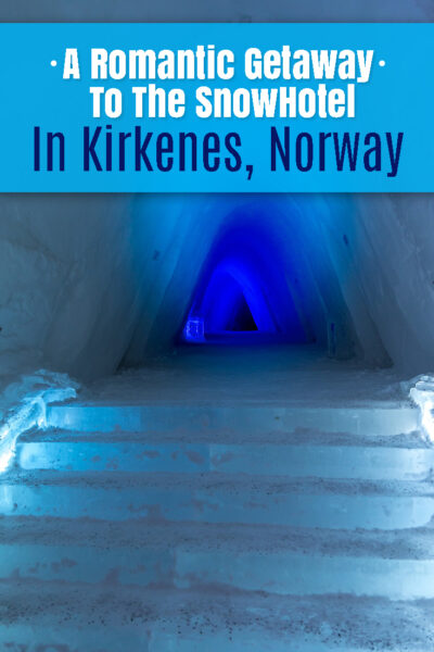 A romantic getaway to the snowhotel in Kirkenes, Norway