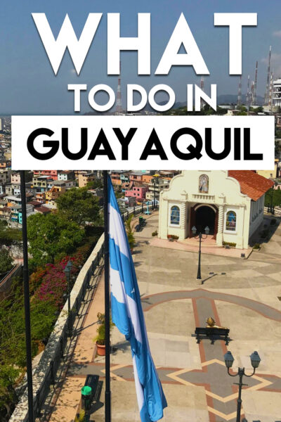 The Best Things To Do In Guayaquil In The Historic Centre