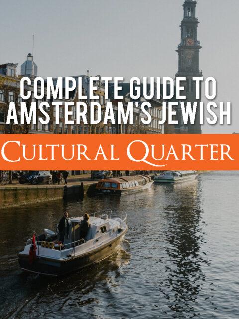 A Complete Guide to Amsterdam's Jewish Cultural Quarter