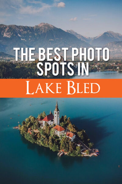 The Best Photo Spots in Lake Bled